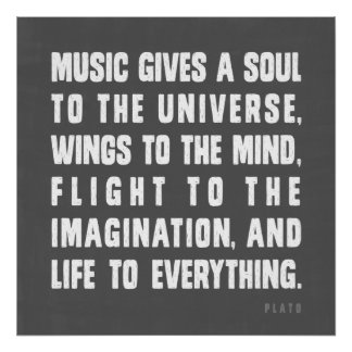 Music Gives A Soul To The Universe Poster