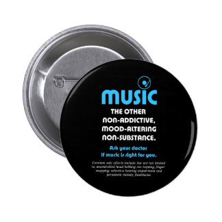 Music: The other non-addictive, mood-altering… 6 Cm Round Badge