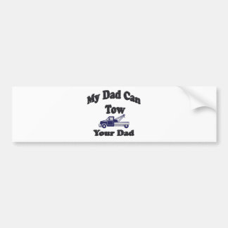 My Dad Can Tow Your Dad Bumper Sticker