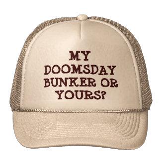 My Doomsday Bunker or Yours Cap