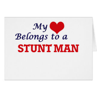 My heart belongs to a Stunt Man Greeting Card