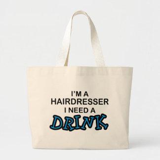 Need a Drink - Hairdresser Jumbo Tote Bag