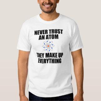 NEVER TRUST AN ATOM TSHIRTS