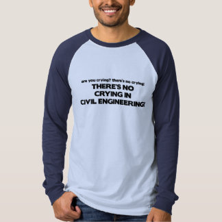 No Crying in Civil Engineering T Shirt