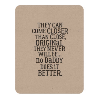 No Daddy Does It Better | Greeting Card 11 Cm X 14 Cm Invitation Card