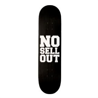 NO SELL OUT SKATEBOARD DECK
