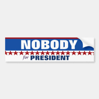 Nobody for Presidnt Bumper Sticker