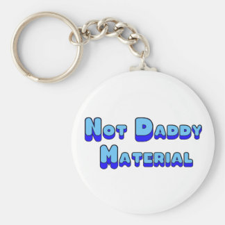 Not Daddy Material Basic Round Button Key Ring