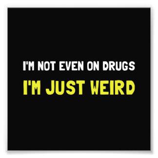 Not Drugs Just Weird Photo Art