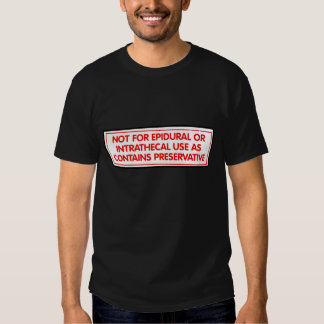 Not for Epidural or Intrathecal Use - T-shirt