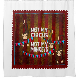 Not My Circus Not My Monkeys Stamp Shower Curtain
