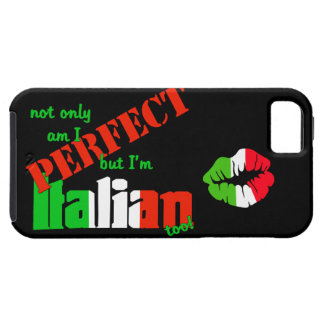 Not Only Am I Perfect But I'm Italian Too (Kiss) iPhone 5 Case