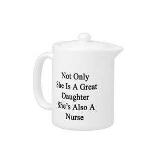 Not Only She Is A Great Daughter She's Also A Nurs