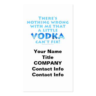 NOTHING WRONG WITH ME VODKA CAN'T FIX BUSINESS CAR PACK OF STANDARD BUSINESS CARDS