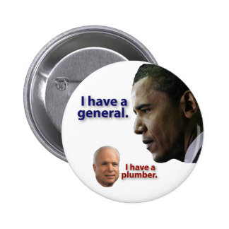 Obama: I have a general. McCain: I have a plumber. 6 Cm Round Badge