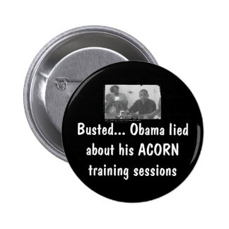 obamaacorn, Busted... Obama lied about his ACOR... 6 Cm Round Badge
