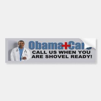ObamaCare: Shovel Ready Bumper Sticker