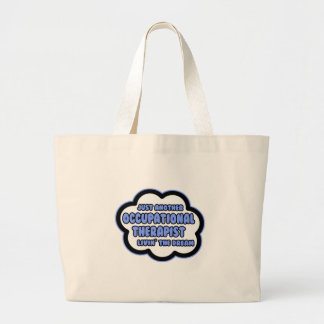 Occupational Therapist .. Livin' The Dream Jumbo Tote Bag