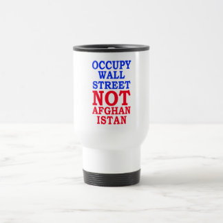 Occupy Wall Street, Not Afghanistan Stainless Steel Travel Mug