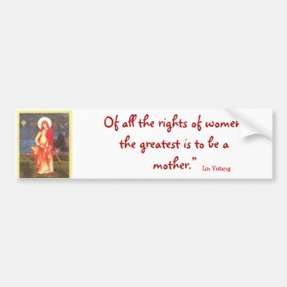 , Of all the rights of women, the greatest ... Bumper Sticker