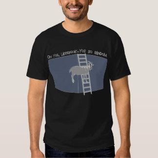 Oh, You LadderGoat , You SO Random Shirt