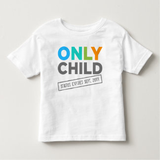 Only Child Status Expires [Your Date] Tee Shirts