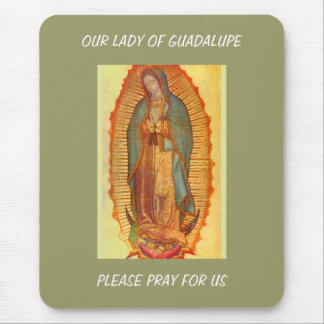 OUR LADY OF GUADALUPE PRAY FOR US MOUSE PAD