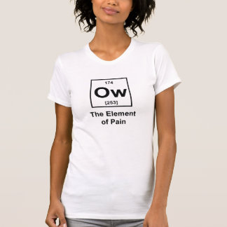 Ow, The Element of Pain Tee Shirt