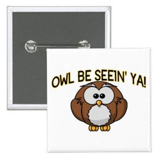 Owl Be Seein' Ya 15 Cm Square Badge
