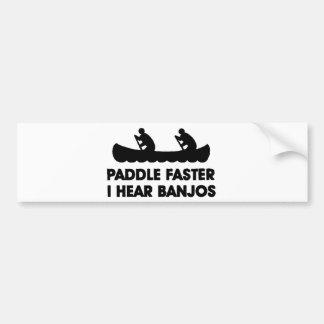 Paddle Faster I Hear Banjo's Bumper Sticker
