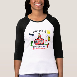 Parapros Have Class Too! Schoolhouse & Crayons Tshirts
