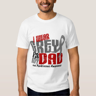 Parkinson's Disease I WEAR GREY FOR MY DAD 6.2 T Shirts