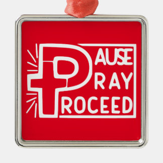 PAUSE to PRAY then PROCEED Silver-Colored Square Decoration