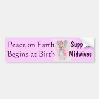 Peace on Earth Begins at Birth, Support Midwives Bumper Sticker