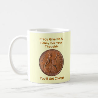 Penny For Your Thoughts - Mug