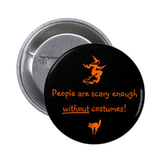 People are Scary Enough 6 Cm Round Badge