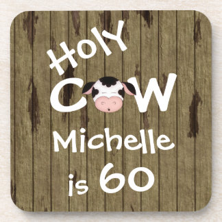 Personalized Funny Holy Cow 60th Birthday Humorous Coaster