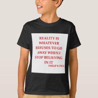 philip k dick quote tee shirts