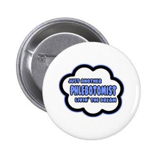 Phlebotomist .. Livin' The Dream 6 Cm Round Badge