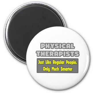 Physical Therapists..Smarter 6 Cm Round Magnet