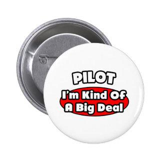 PIlot...Big Deal 6 Cm Round Badge