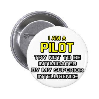 Pilot...Superior Intelligence 6 Cm Round Badge
