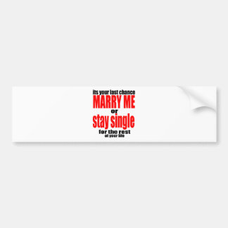 pity pickup proposal marry single couple joke quot bumper sticker