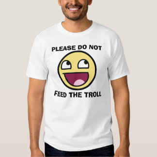 please do not feed the troll awesome smiley t shirt