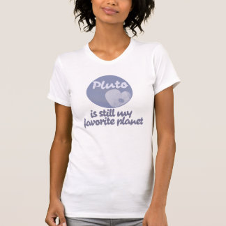 Pluto is still my favorite planet t shirts
