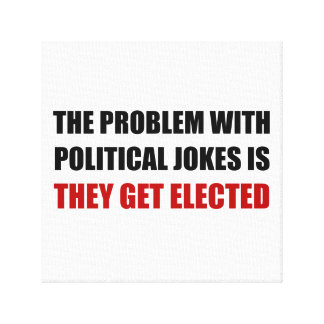 Political Jokes Elected Stretched Canvas Prints