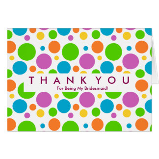 Polka Dot Budge For Being My Bridesmaid Thank You Greeting Card