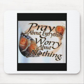Pray About Everything Mouse Pad