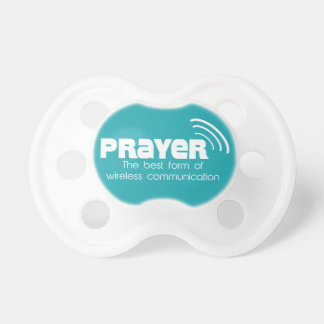 Prayer the Best Form of Communication Pacifier