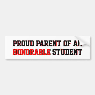 Proud Parent of an Honorable Student Bumper Sticker